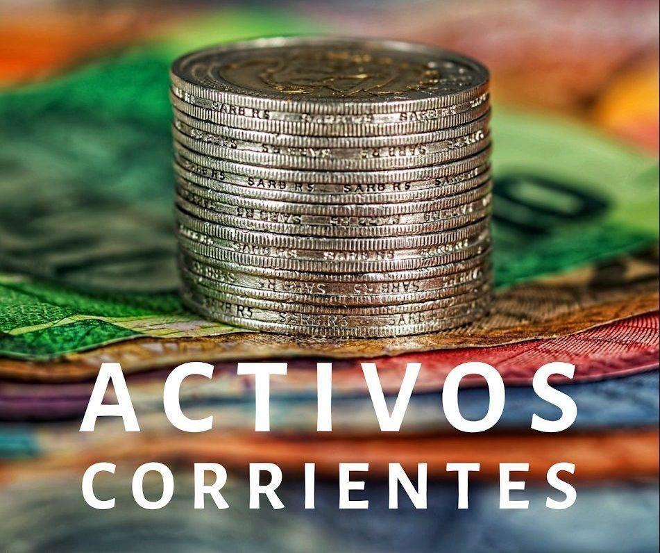 Activos Corrientes, Clases y Ejemplos